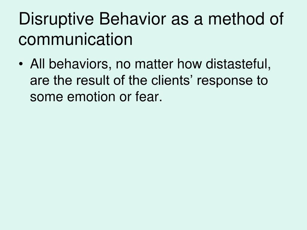 Disruptive Behavior as a method of communication