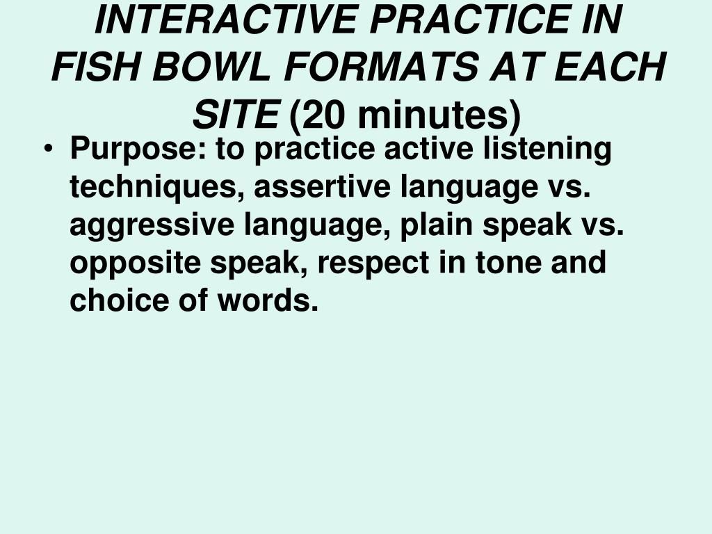 INTERACTIVE PRACTICE IN FISH BOWL FORMATS AT EACH SITE