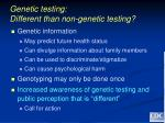 genetic testing different than non genetic testing