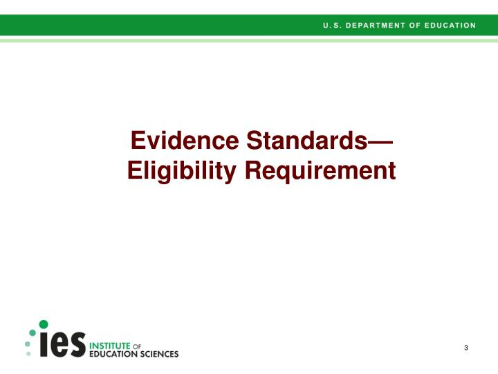 Evidence standards eligibility requirement