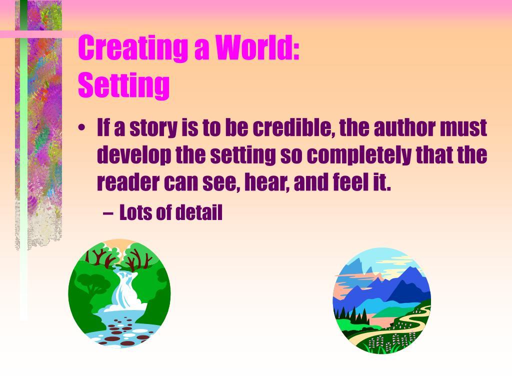 Creating a World: