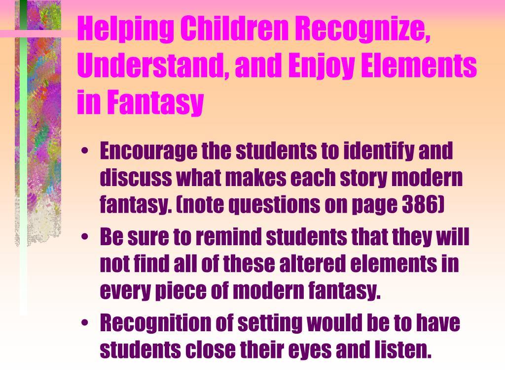 Helping Children Recognize, Understand, and Enjoy Elements in Fantasy