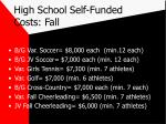 high school self funded costs fall9