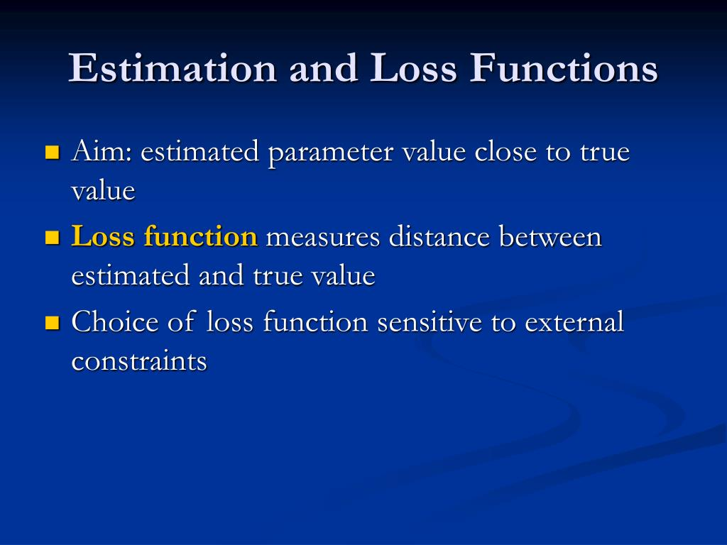 Estimation and Loss Functions