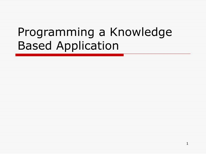 programming a knowledge based application n.