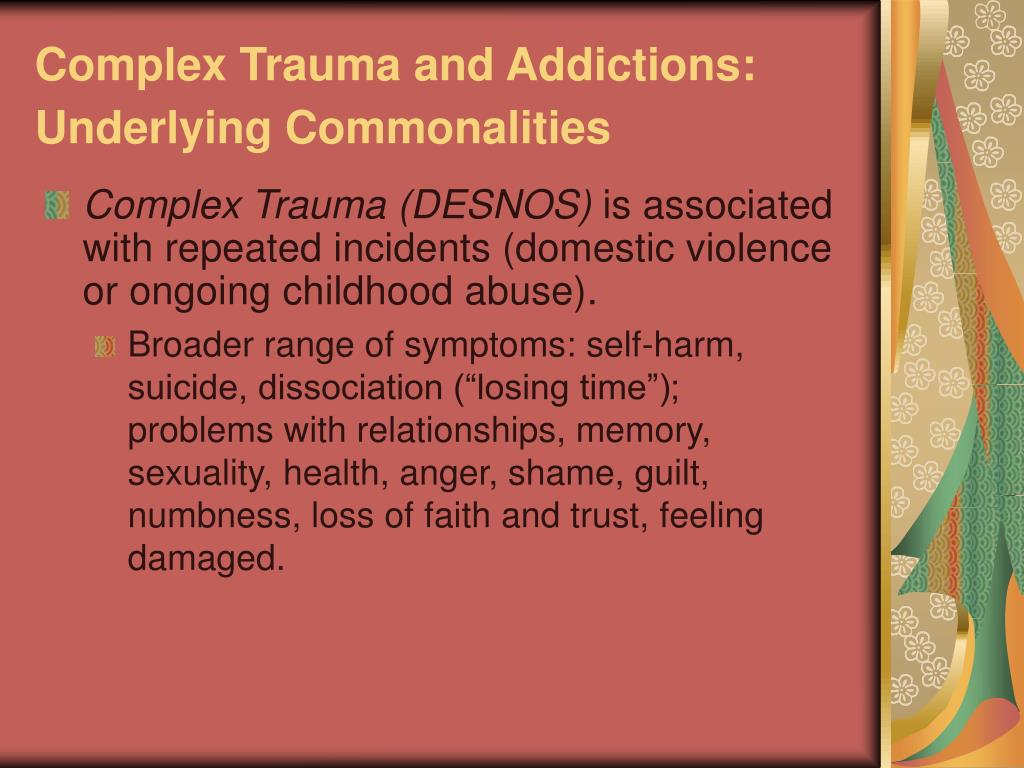 Complex Trauma and Addictions: Underlying Commonalities