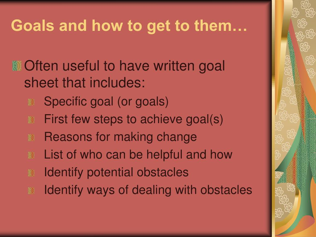 Goals and how to get to them…