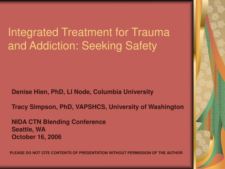 Integrated treatment for trauma and addiction seeking safety