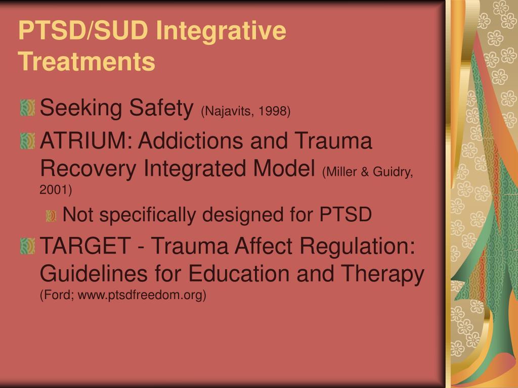 PTSD/SUD Integrative Treatments