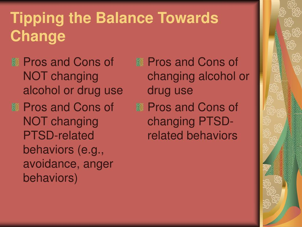 Pros and Cons of NOT changing alcohol or drug use