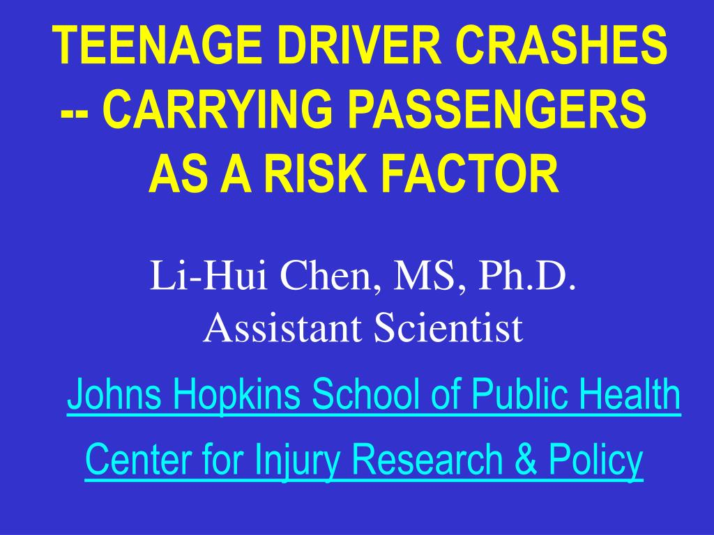teenage driver crashes carrying passengers as a risk factor l.