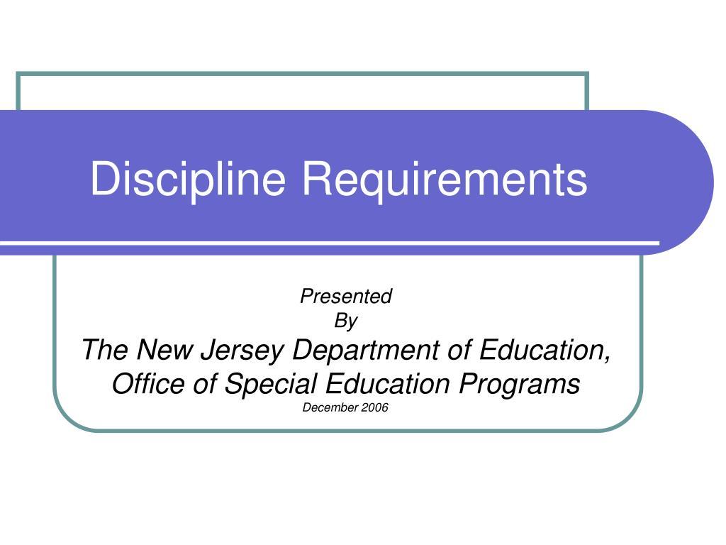 Discipline Requirements