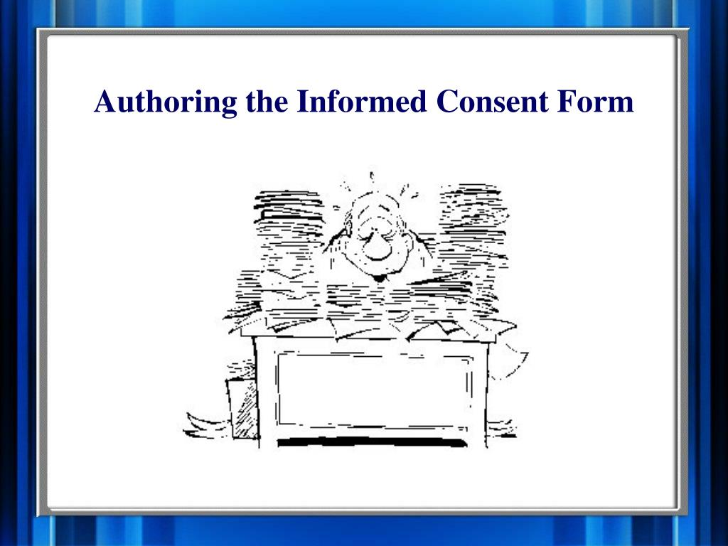 Authoring the Informed Consent Form