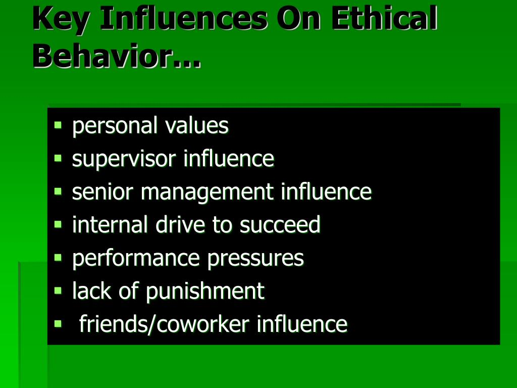 Key Influences On Ethical