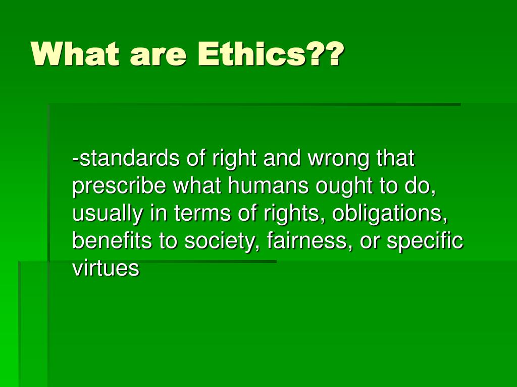 What are Ethics??