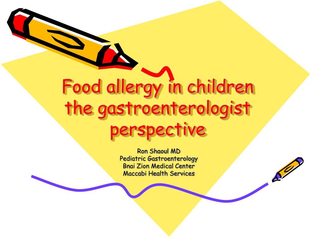 food allergy in children the gastroenterologist perspective l.