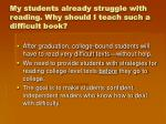 my students already struggle with reading why should i teach such a difficult book7