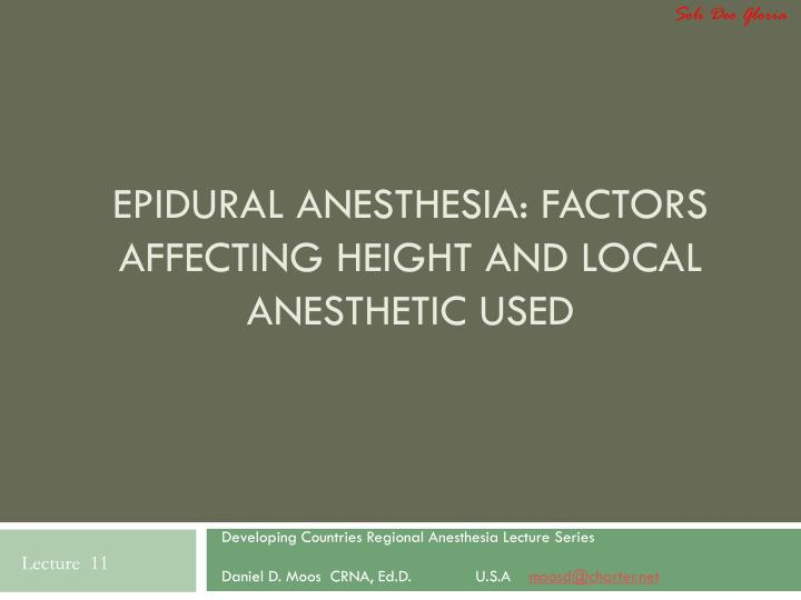 Epidural anesthesia factors affecting height and local anesthetic used