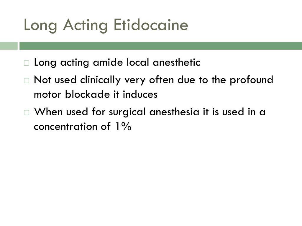 Long Acting Etidocaine