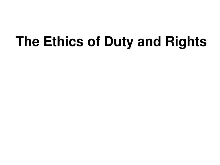 the ethics of duty and rights n.