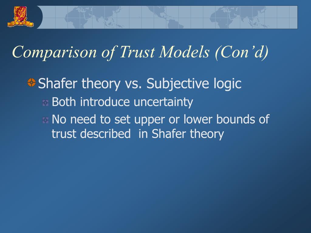 Comparison of Trust Models (Con'd)