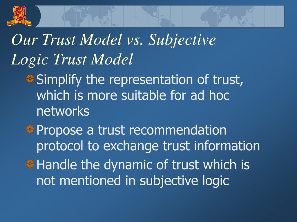 Our Trust Model vs. Subjective Logic Trust Model