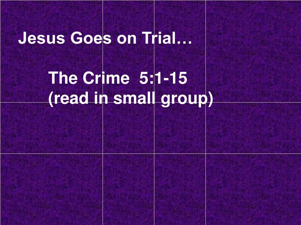 Jesus Goes on Trial…