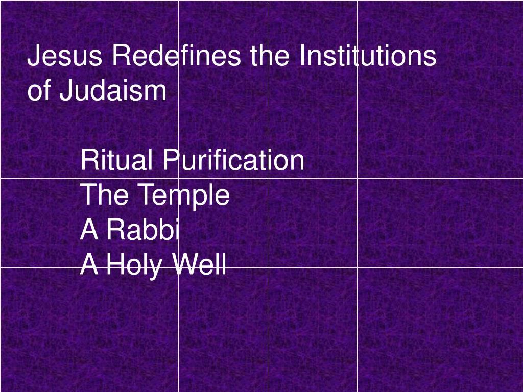 Jesus Redefines the Institutions