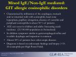 mixed ige non ige mediated git allergic eosinophilic disorders