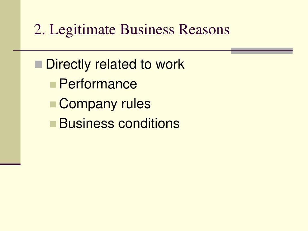 2. Legitimate Business Reasons