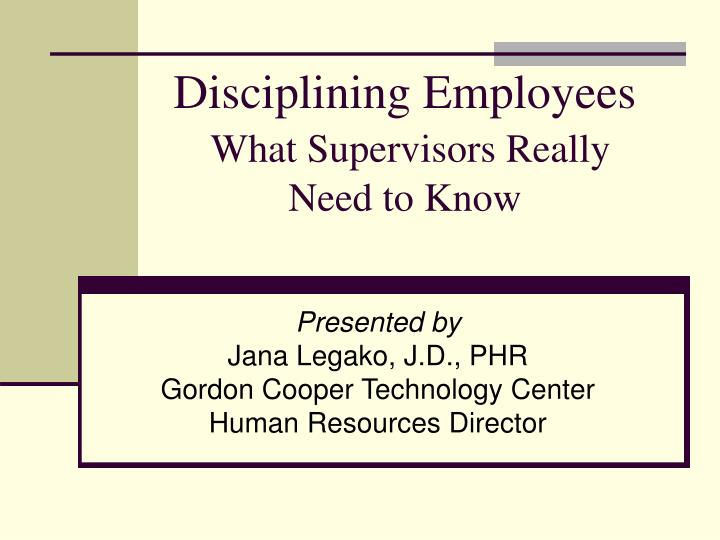 Disciplining employees what supervisors really need to know