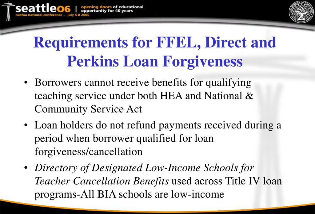 Requirements for FFEL, Direct and Perkins Loan Forgiveness