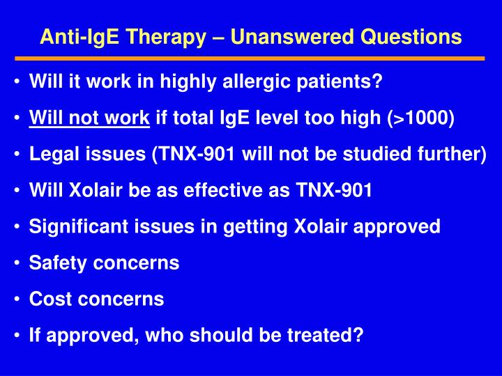Anti-IgE Therapy – Unanswered Questions