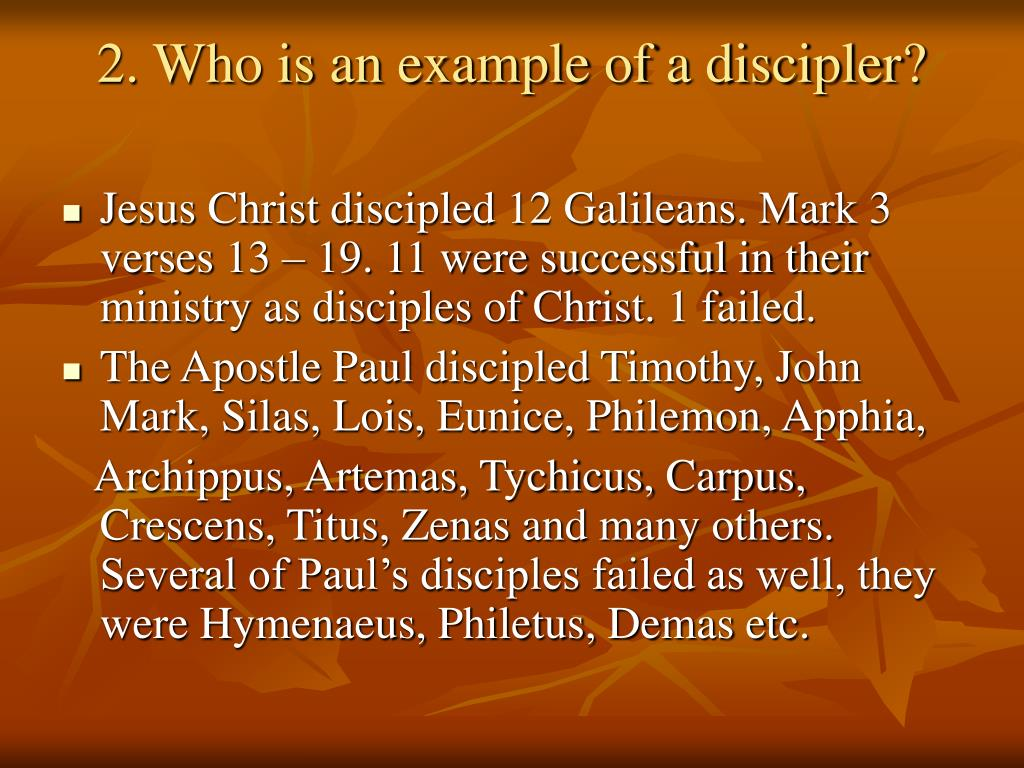2. Who is an example of a discipler?