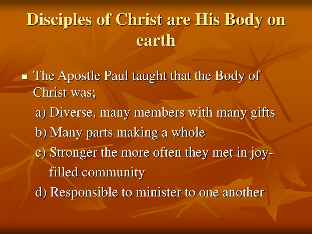 Disciples of Christ are His Body on earth