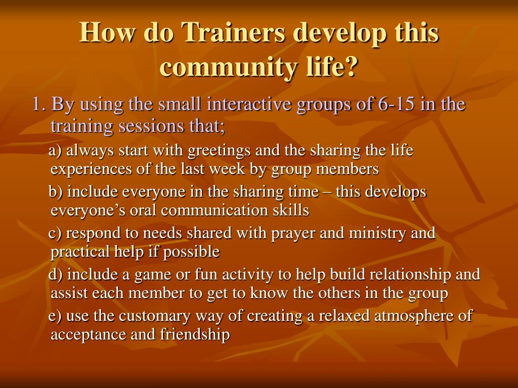 How do Trainers develop this community life?