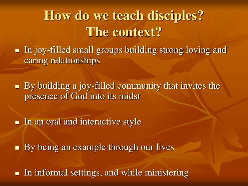 How do we teach disciples?