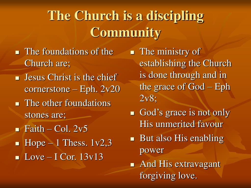 The foundations of the Church are;