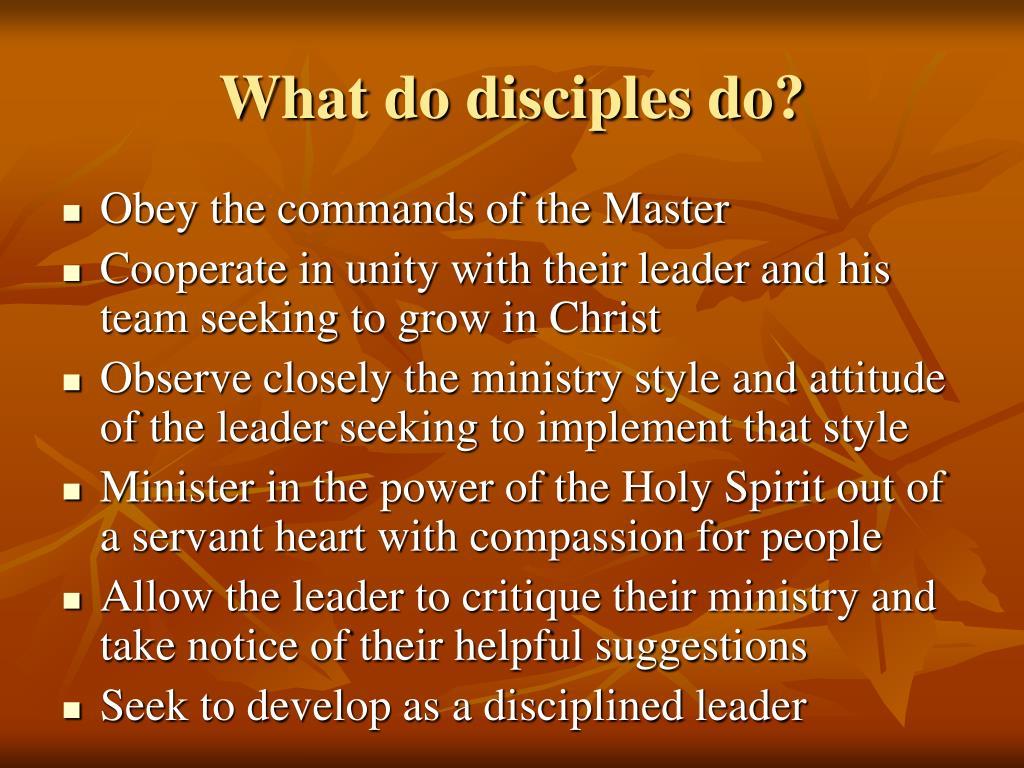 What do disciples do?