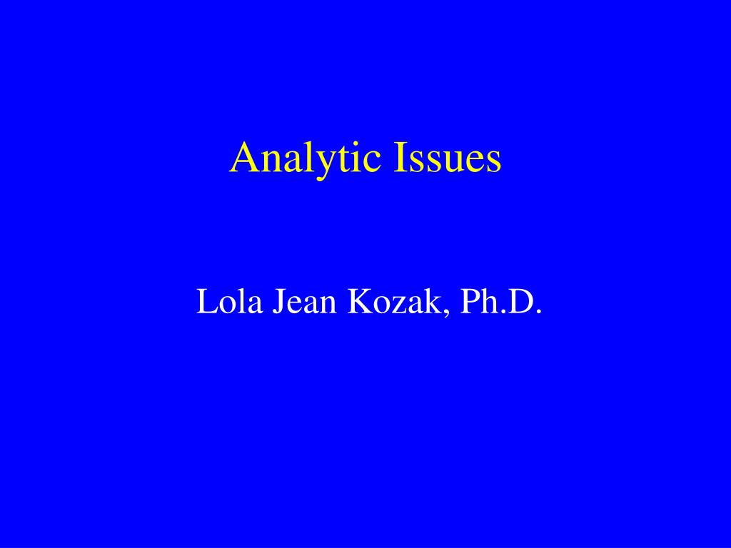 Analytic Issues