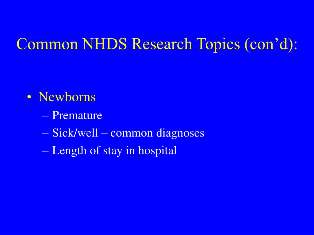 Common NHDS Research Topics (con'd):