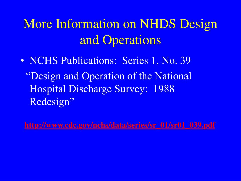 More Information on NHDS Design and Operations
