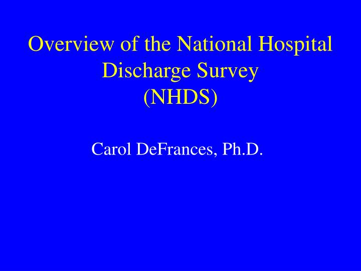 Overview of the national hospital discharge survey nhds