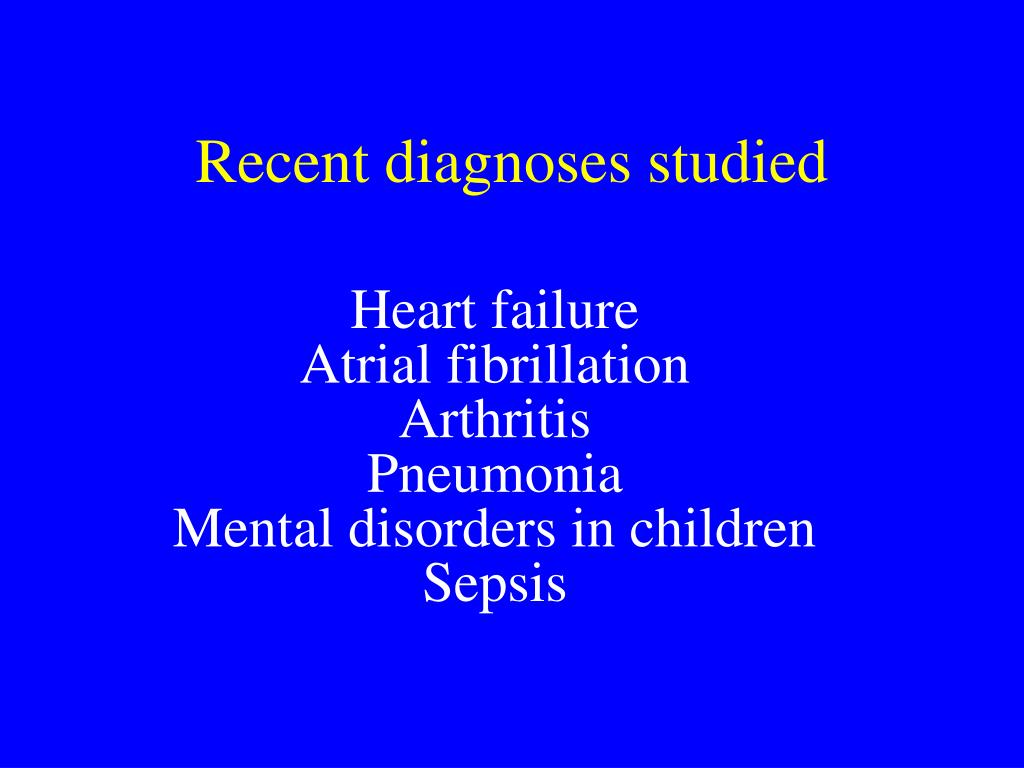 Recent diagnoses studied