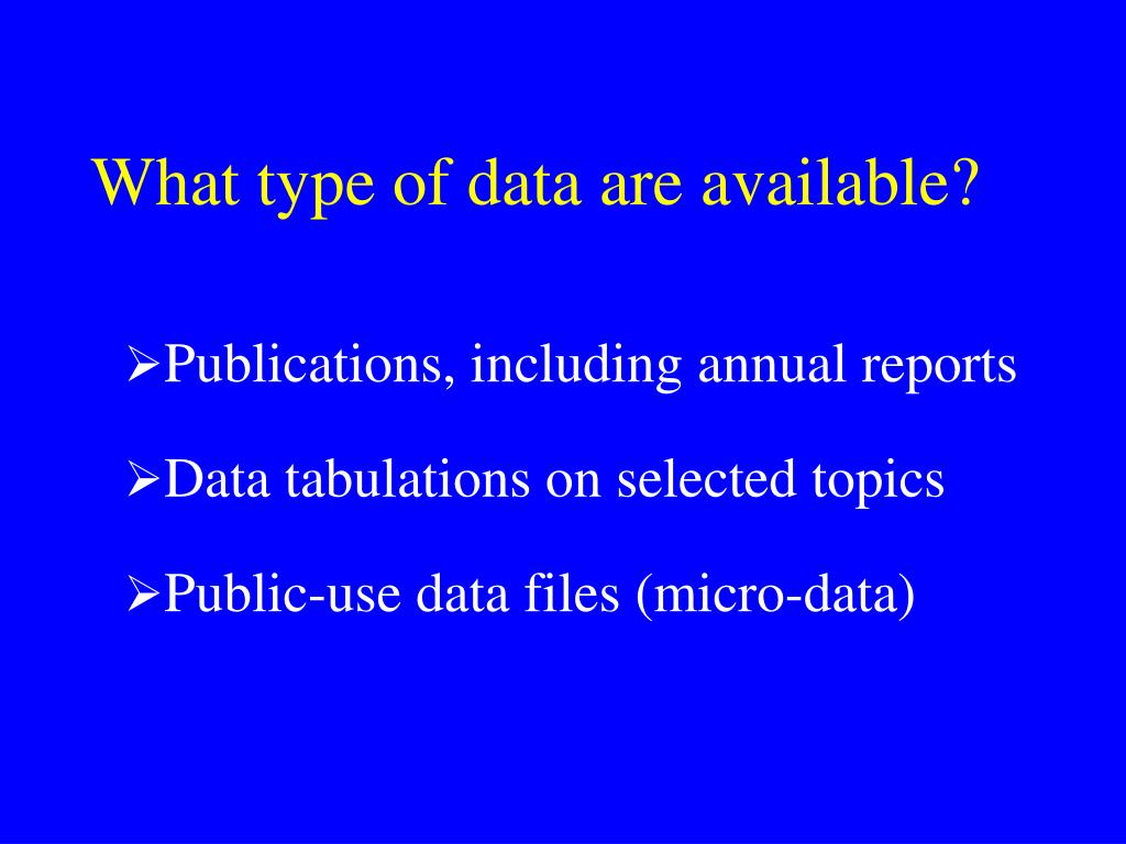 What type of data are available?