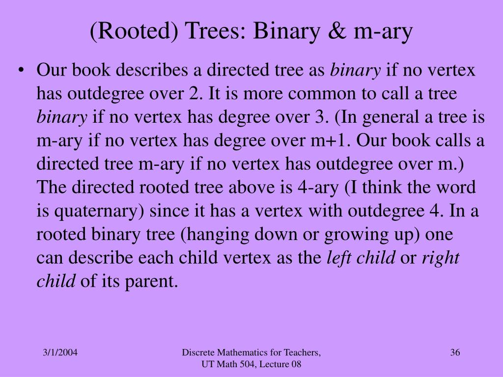 (Rooted) Trees: Binary & m-ary