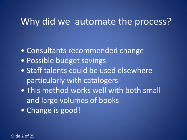 Why did we  automate the process?