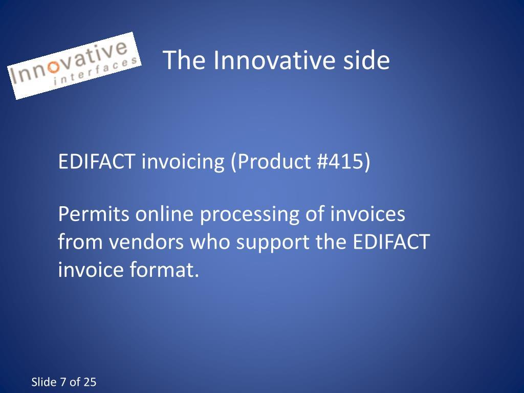 The Innovative side
