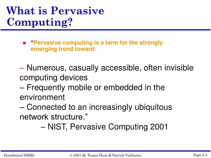 What is pervasive computing
