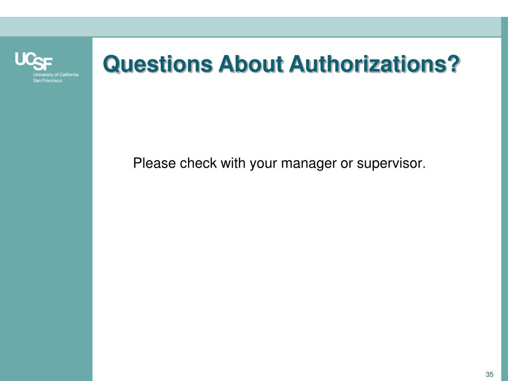 Questions About Authorizations?
